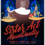 New Family Theatrical Dance Performance in Brooklyn: Sister Act, AbunDantly!