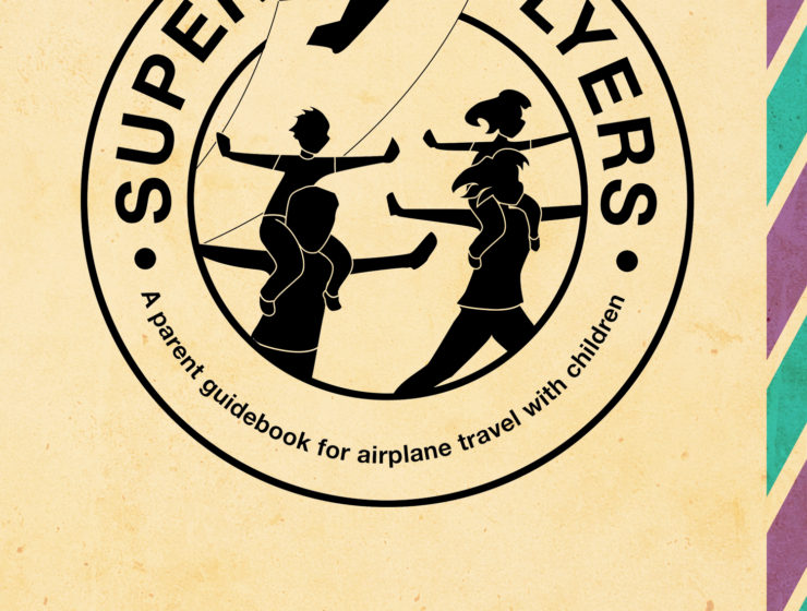 Super Flyers: A Parent Guidebook for Airplane Travel with Children