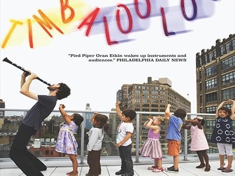 Oran Etkin's New NYC Family Jazz & World Music Classes + City Winery Launch: Timbalooloo