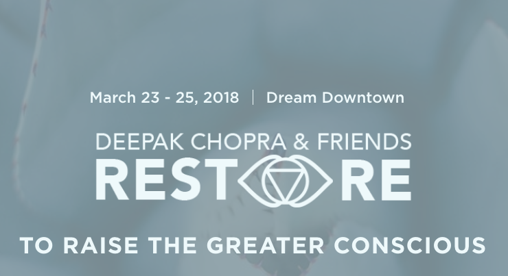 deepak chopra and friends restore event