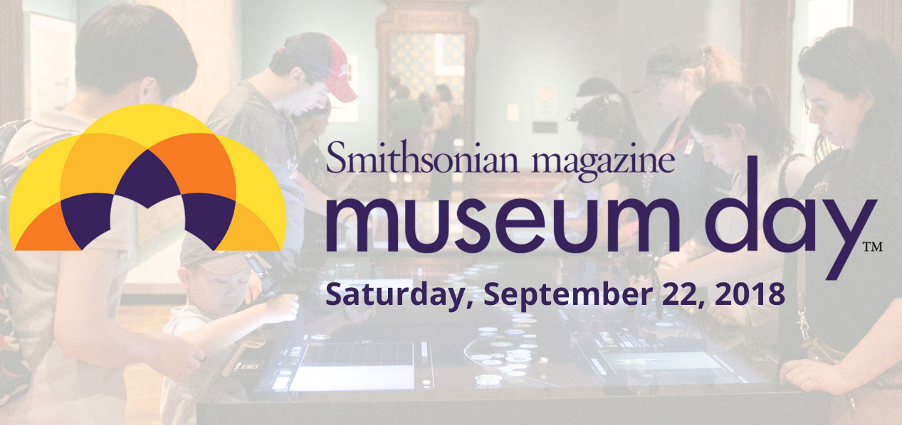Smithsonian magazine has designated Saturday, September 22 as the 14th annual Museum Day, an initiative in which participating museums across the United States open their doors for free to those who download a branded ticket.