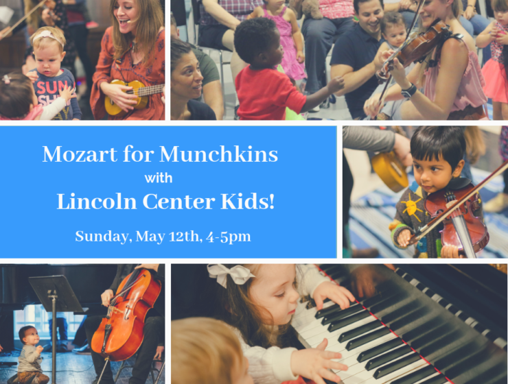 This Mother's Day, Lincoln Center Hosts Mozart for Munchkins, a concert series by Moms for Moms & Families