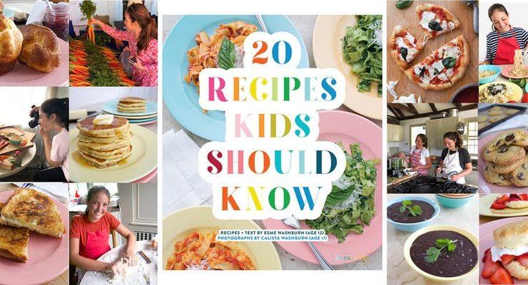 Recipes Kids Should Know by teenage sisters Esme Washburn and photographer Calista Washburn